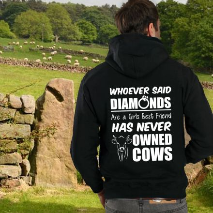 Whoever Said Diamonds Are A Girls Best Friend Has Never Owned Cows